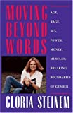 MOVING BEYOND WORDS. (0671510525) by Steinem, Gloria