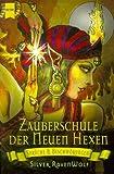Zauberschule der Neuen Hexen. Sprüche und Beschwörungen. (3453197917) by RavenWolf, Silver