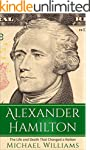 Alexander Hamilton: The Life and Deat...