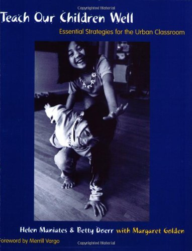 Teach Our Children Well: Essential Strategies for the...