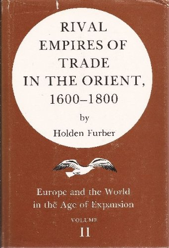 Rival empires of trade in the orient, 1600-1800 (Europe and the world in the age of expansion)