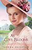 img - for As Love Blooms: A Novel (The Gregory Sisters) book / textbook / text book