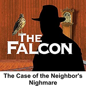 The Falcon: The Case of the Neighbor's Nightmare Radio/TV Program