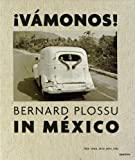 img - for Bernard Plossu in M xico: V monos!: 1965-1966, 1970, 1974, 1981 book / textbook / text book