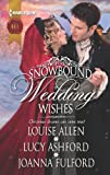 Snowbound Wedding Wishes: An Earl Beneath the MistletoeTwelfth Night ProposalChristmas at Oakhurst Manor (Harlequin Historical)