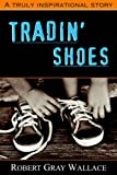 Tradin' Shoes (0595340008) by Wallace, Robert