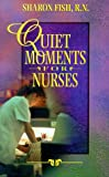 Quiet Moments for Nurses