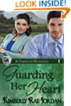 Guarding Her Heart: A Christian Roman...