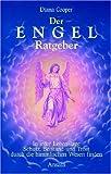 Der Engel-Ratgeber: In jeder Lebenslage Schutz, Beistand und Trost durch die himmlischen Wesen finden title=
