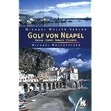 """Golf von Neapel. Ischia - Capri - Amalfi - Cilento: Reisehandbuch mit vielen praktsichen Tippsvon """"Michael Machatschek"""""""