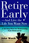 Retire Early--And Live the Life You W...