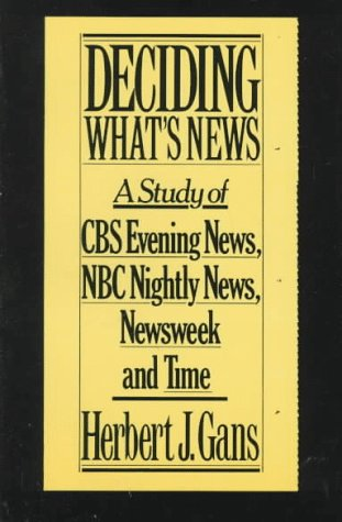 deciding-whats-news-a-study-of-cbs-evening-news-nbc-nightly-news-newsweek-and-time