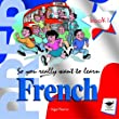 So You Really Want to Learn French Book 1 Audio CD
