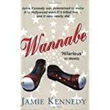 Wannabe: A Hollywood Experimentby Jamie Kennedy