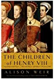 img - for The Children of Henry VIII book / textbook / text book