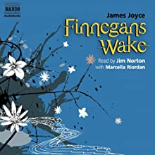 Finnegans Wake | Livre audio Auteur(s) : James Joyce Narrateur(s) : Jim Norton, Marcella Riordan
