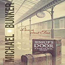 Jessup's Door: A Time Travel Story Audiobook by Michael Bunker Narrated by Alex Silver
