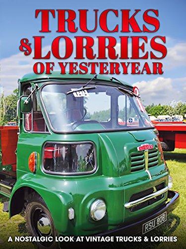 Trucks & Lorries of Yesteryear: A Nostalgic Look at Vintage Trucks & Lorries