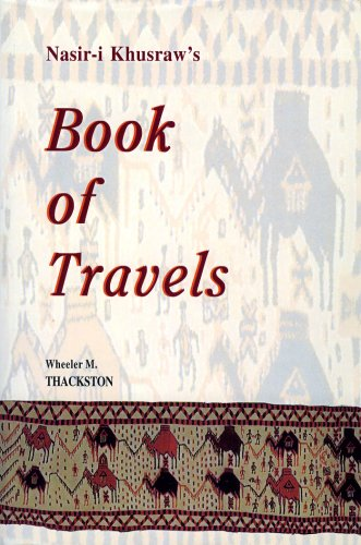 Nasir-I Khusraw's Book of Travels: Safarnamah (Bibliotheca Iranica: Intellectual Traditions Series)