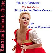 Alice in the Wonderland: The Red Queen: Alice Has Her First Lesbian Encounter Audiobook by Sabrina Brownstone Narrated by Sabrina Brownstone