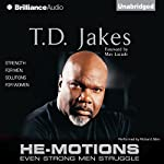 He-Motions: Even Strong Men Struggle | T. D. Jakes