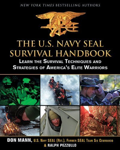 The U.S. Navy SEAL Survival Handbook: Learn the Survival Techniques and Strategies of America's Elite Warriors 1st edition by Mann, Don, Pezzullo, Ralph (2012) Paperback (Us Navy Seals Survival Handbook compare prices)