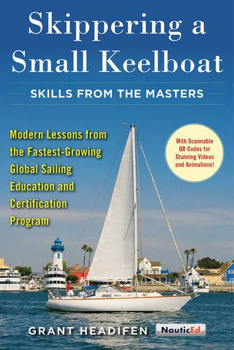 Skippering a Small Keelboat: Skills from the Masters: Modern Lessons From the Fastest-Growing Global Sailing Education and Certification Program (Certification Programs compare prices)
