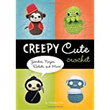 Creepy Cute Crochet: Zombies, Ninjas, Robots, and Moreby Christen Haden