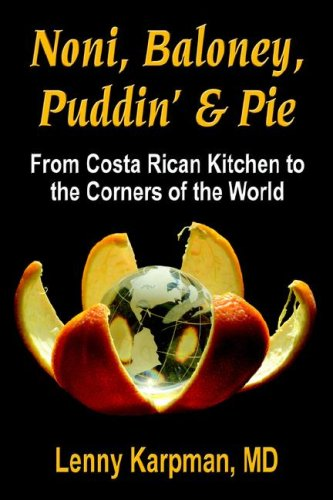NONI BALONEY, PUDDIN' & PIE: From Costa Rican Kitchen to the Corners of the World PDF