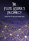 The Flute Keeper's Prophecy: The Flute Keeper Saga Book 5
