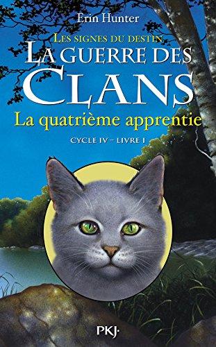 1. La guerre des Clans cycle IV : La quatrième apprentie
