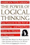 The Power of Logical Thinking: Easy Lessons in the Art of Reasoning...and Hard Facts About Its Absence in Our Lives (0312156278) by Marilyn vos Savant