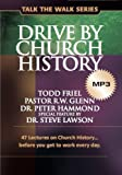 Drive by Church History: 47 lectures on Church History...before you get to work every day. (Talk the Walk)