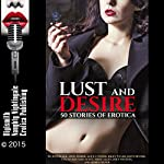 Lust and Desire: 50 Stories of Erotica | Joni Blake,April Fisher,Alice J. Woods,Riley Wylde,Dawn Devore