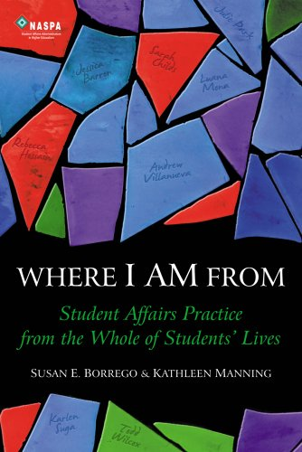 Where I Am From : Student Affairs Practice from the Whole...