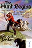 The Hunt Begins (The Great Hunt, Book 1) (0765348438) by Robert Jordan