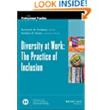 Diversity at Work: The Practice of Inclusion (J-B SIOP Professional Practice Series)