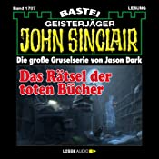 Das Rätsel der toten Bücher (John Sinclair 1707) | Jason Dark