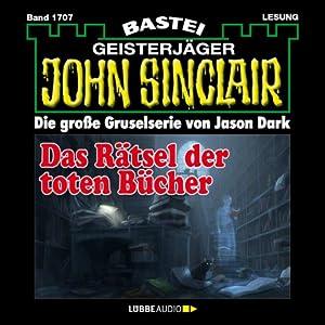 Das Rätsel der toten Bücher (John Sinclair 1707) Hörbuch