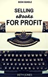 img - for Selling eBooks for Profit Book Bundle: Write That Book! How to Finally Conquer the Novel of Your Dreams and How to Make a Living Selling Kindle eBooks (The Hungry Freelancer) book / textbook / text book