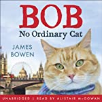 Bob: No Ordinary Cat | James Bowen