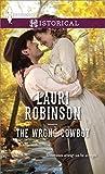 The Wrong Cowboy (Harlequin Historical)
