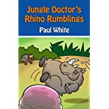 Jungle Doctor's Rhino Rumblings Paul Hamilton Hume White