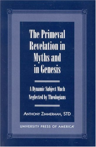 The Primeval Revelation in Myths and Genesis, STD, ANTHONY ZIMMERMAN
