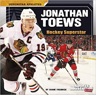 Jonathan Toews: Hockey Superstar (Superstar Athletes)