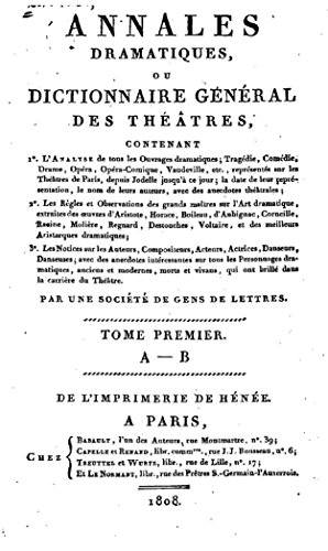 annales-dramatiques-ou-dictionnaire-general-des-theatres-par-une-societe-de-gens-de-lettres-tome-i-a