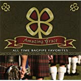 Amazing Grace: All Time Bagpipe Favorites