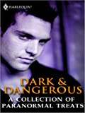 img - for Dark & Dangerous: A Collection of Paranormal Treats book / textbook / text book