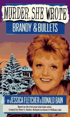 Image for Murder, She Wrote: Brandy and Bullets (Murder She Wrote)