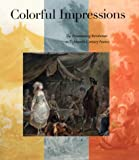 img - for Colorful Impressions: The Printmaking Revolution in Eighteenth-Century France book / textbook / text book